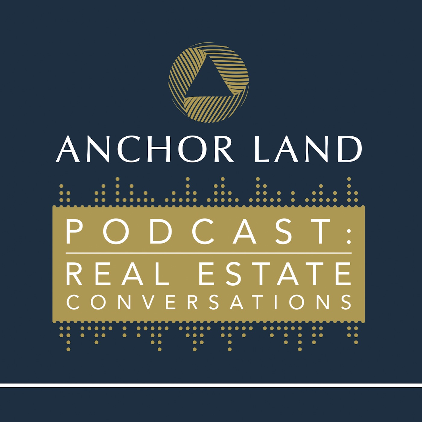 Anchor Land Podcast : Real Estate Conversations